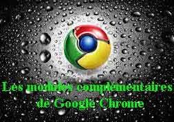 les modules complémentaires de Google Chrome