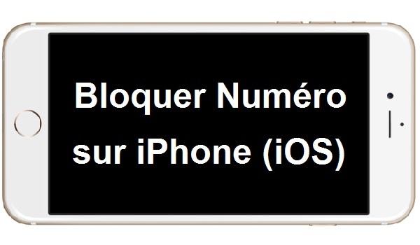 Bloquer Un Num Ef Bf Bdro Iphone
