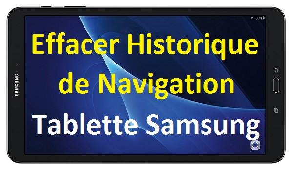 comment supprimer l 39 historique de navigation sur une tablette samsung galaxy. Black Bedroom Furniture Sets. Home Design Ideas