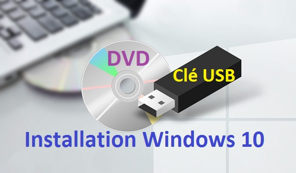 Créer un support d'installation de Windows 10 créer une clé USB d'installation de Windows 10 DVD Windows 10 clé USB windows 10