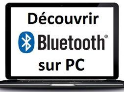 Déterminer si un PC est équipé de Bluetooth comment activer bluetooth windows 7 8 10