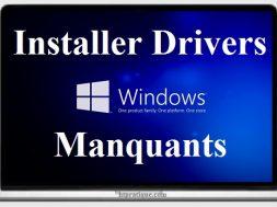 installer tous les drivers manquants de votre PC sur windows