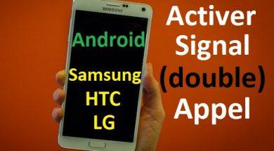 Activer signal d'appel, activer double appel, Bip double appel sur Android Samsung htc lg