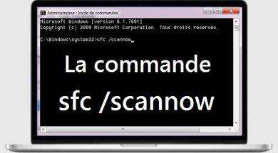 La commande sfc scannow réparer les fichiers système endommagés sur windows 7