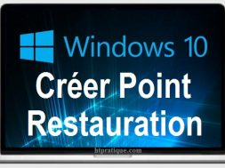 Comment créer un point de restauration windows 10 7 8 xp