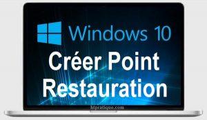 Comment créer un point de restauration windows 10 7 8 xp