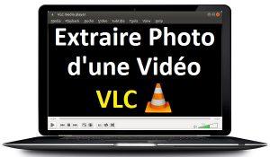 Comment extraire une photo d'une vidéo sur VLC