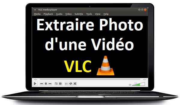 Comment extraire une photo d 39 une vid o sur vlc capture for Pc retouche photo 2016