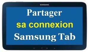 Comment partager la connexion d'une tablette Samsung Galaxy