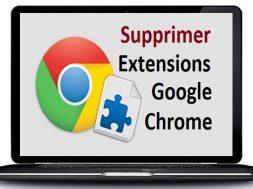 Supprimer les extensions Google chrome