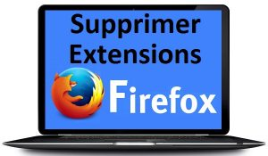 Supprimer les extensions Mozilla Firefox