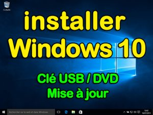 comment installer windows 10 avec une clé usb, installer windows 10 avec clé usb, installation de windows 10, installer windows 10 avec cd
