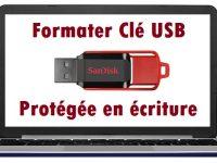 Comment formater une clé usb protégée en écriture formater une clé usb protégé en écriture windows 7 10 protection en écriture clé usb