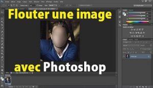 Comment flouter une photo avec Photoshop flouter une image photoshop flouter un visage