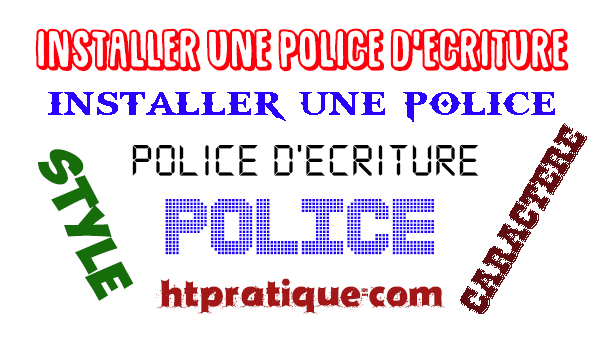 comment installer une police d 39 criture gratuite en ligne. Black Bedroom Furniture Sets. Home Design Ideas
