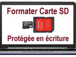 logiciel pour formater carte sd protege en ecriture Comment formater une carte SD protégée en écriture