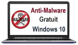 Meilleur anti malware gratuit sous Windows 10 logiciel anti malware windows 10 outil de suppression de logiciels malveillants windows 10