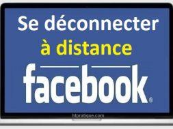 Comment se déconnecter de Facebook à distance comment fermer un compte facebook comment se déconnecter de messenger
