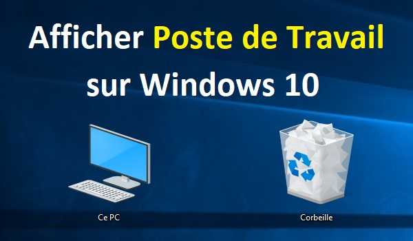 Comment afficher poste de travail windows 10 sur le bureau - Icone bureau disparu windows 7 ...