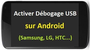 Comment activer le débogage USB Android activer debogage usb android via pc mode debogage android mode développeur android mode débogage usb samsung