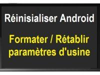 Comment réinitialiser Android reinitialiser samsung réinitialiser téléphone android formatage samsung comment formater samsung code de reinitialisation samsung