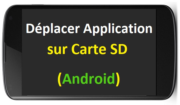 Comment Deplacer Les Applications Sur Carte Sd Sous Android