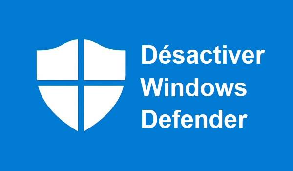 Comment désactiver Windows Defender