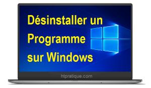 Comment supprimer ou désinstaller un programme sur Windows