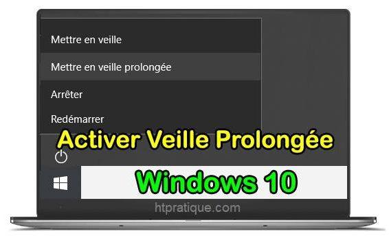 Comment activer la mise en veille prolongée Windows 10