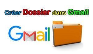 Comment créer un dossier dans Gmail