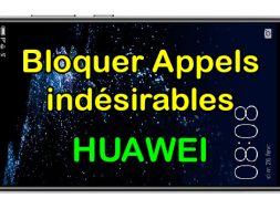Comment bloquer les appels masqués sur HUAWEI bloquer les appels inconnus bloquer les numéros masqués Comment bloquer un numéro sur huawei telephone