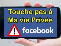 comment protéger sa vie privée sur facebook vie privée protection des données personnelles sur internet activité en dehors de facebook et vie privée ma vie privée