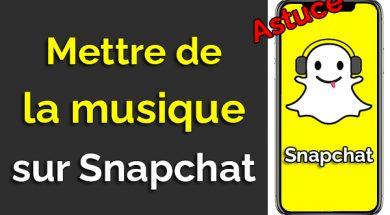 comment mettre une musique sur snapchat ajouter musique snap comment ajouter une musique sur snap comment mettre de la musique sur snapchat