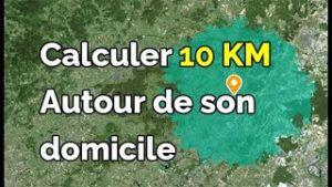 calculer le rayon 10 km autour de chez soi