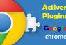 Comment activer les plugins sur Google chrome?