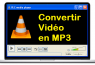 Comment convertir des fichiers vidéo en MP3 avec VLC?