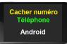 Comment appeler en numéro masqué sur Android (Samsung, Sony, LG…)